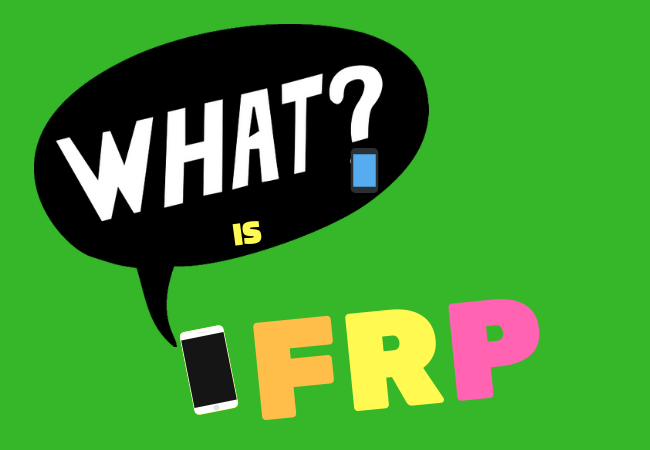 What is FRP or Factory Reset Protection