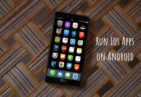 How to run IOS Apps and games on Android